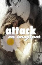 ATTACK ON IMAGINES by FrecklesNiMarco