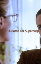 A Battle For Supercorp by Azzgeda_A