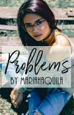 Problems || Sequel to Hello Summer by mariahaquila