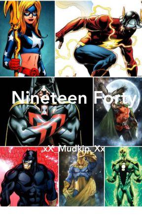 Nineteen Forty by xX_Mudkip_Xx