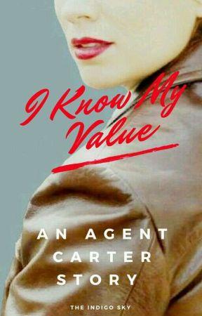 I Know My Value: (An Agent Peggy Carter Story) by the_indigo_sky