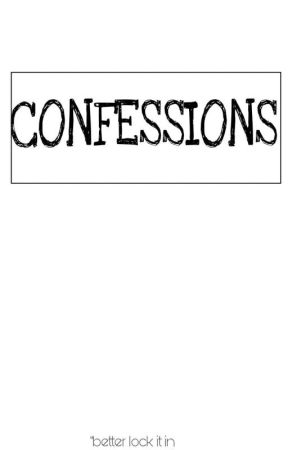Conxfessions  by TEENAGEAUTHORLOVE