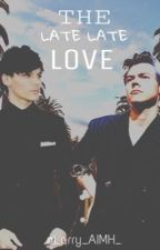 THE LATE LATE LOVE |l.S| by Larry_AIMH_