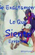 Se Exactamente Lo Que Siento ~Error X Ink~ -ErrorInk- by Majofujoshi16
