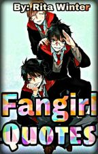 Fangirl Quotes by pokenaruto58