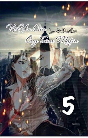 Đọc Truyện Vợ Yêu Của Ông Trùm Mafia.(Ngôn Tình, Hắc Bang, Sủng, HE.) - TruyenFun.Com
