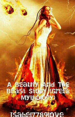 A Beauty And The Beast Story (Greek Mythology Version) by Isabel7789love