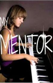 My Mentor. by PeetaTheBaker