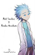 Rick Sanchez x Reader Oneshots by QueenOfTheHallows