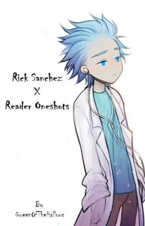 Rick Sanchez x Reader Oneshots - Fly Through The Sky (Child!Reader
