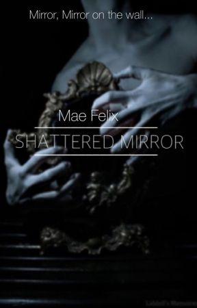 Shattered Mirror by wonderwomeh-