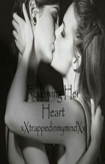 Following Her Heart[lgbt]