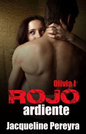 Rojo ardiente +18 (Saga Olivia #1) by Soy_JackiPereyra97
