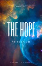 The Hope: Principium by Gabriella-Caldas