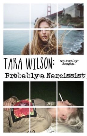 Tara Wilson: Probably a Narcissist by hiiliker