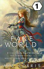 Fake World [ SLOW UPDATE ]  by asuka17