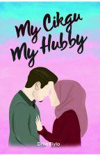 [AKAN DIBUKUKAN] My Cikgu, My Hubby!  by eiyla_