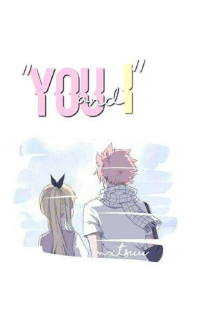 You And I    ▪NaLu▪ by Nxtsuu_