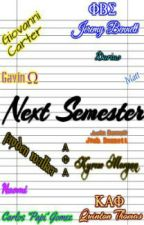 Next Semester by lov3_dontchang3