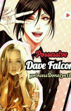 Possessive-Dave Falcon  by princessDonalyn18