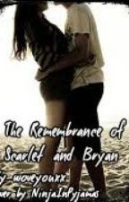 The Remembrance Of Scarlet And Bryan by Lifes_Hard101