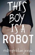 This Boy is a Robot (boyxboy) by ridinginbluejeeps