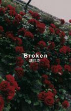 Broken by antheiia