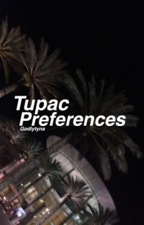 Tupac Preferences by Godlytyna