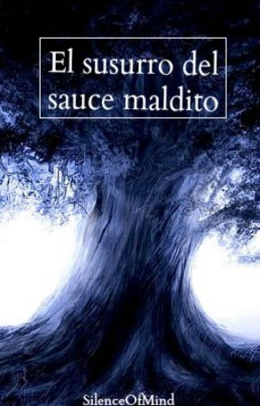 El susurro del sauce maldito by SilenceOfMind