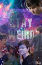 Stay Weird ( Riley McDonough Fan fiction ) by beli3veinlove