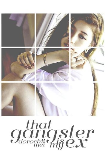 That Gangster Is My Ex -- (ongoing - under revision)