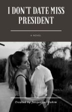Book 8 - I Don't Date Miss President (GirlxGirl) (FUTANARI) (COMPLETED) by JacquelineDohim