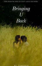BRINGING U BACK (bxb /END) by FyKookie