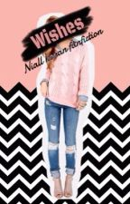 Wishes // Niall Horan Fanfiction by 1Direction_err