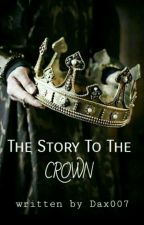 The Story To The Crown by Dax007