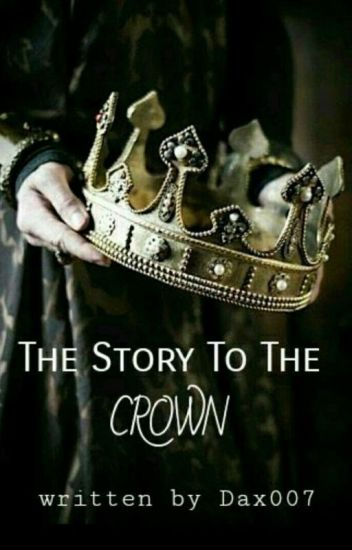 The Story To The Crown