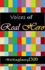 Voices of Real Hero by writingfairy1320