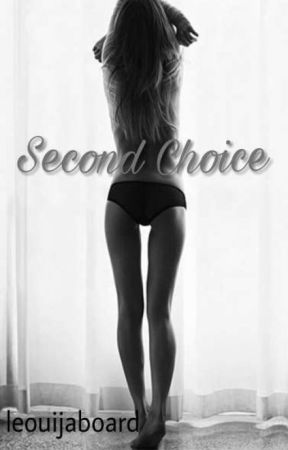 Second Choice  by leouijaboard