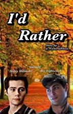 I'd Rather | Stalec Fanfiction by _VictoriaElisse_