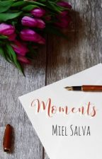 Moments by MielSalva