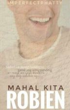 Mahal Kita, Robien by FragilePavement