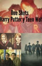 One-Shots(Harry Potter y Teen Wolf) by lissymvs