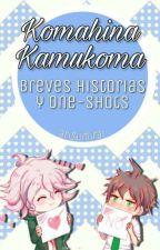 ❀ · KomaHina - KamuKoma || one-shots · ❀ by arisudesu