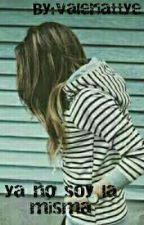 ♥♠Ya No Soy La Misma♠♥ by valeriattye