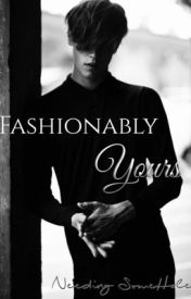 Fashionably Yours (BoyxBoy) by Needing_SomeHale
