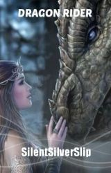 Dragon Rider (#Wattys2016) by SilentSilverSlip