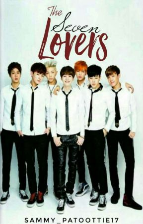 The 7 Lovers [On Going] by sammy_patoottie17