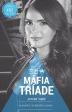 Máfia Tríade - Volume 2 by thaisvieira77