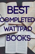 Best Completed Books on Wattpad by Reader_and_Dreamer18