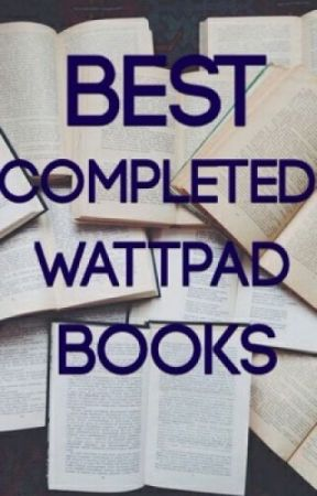 Best Completed Books on Wattpad by Reader_and_Dreamer16